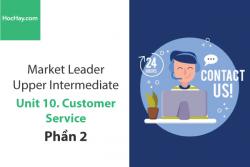 Sách Market Leader Upper Intermediate – Unit 10: Customer Service – Tiếng anh thương mại – Học Hay (Phần 2)