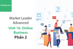 Sách Market Leader Advanced – Unit 10: Online Business – Học Hay (Phần 2)