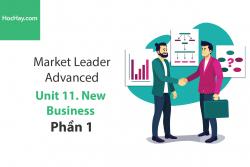 Sách Market Leader Advanced – Unit 11: New Business – Học Hay (Phần 1)