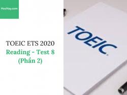 Sách Luyện thi ETS TOEIC 2020 - Test 8: Reading (Phần 2) - Học Hay