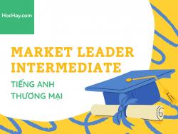 Tiếng Anh thương mại - Giáo trình Market Leader Intermediate - Học Hay