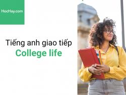 Tiếng anh giao tiếp - Tiếng anh cho người đi làm - Giao tiếp ở trường đại học - Học hay