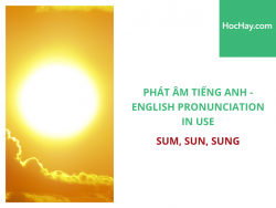 Phát âm tiếng Anh - English Pronunciation in Use Intermediate - Some, Sun, Sung - Học Hay
