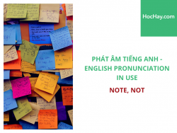 Phát âm tiếng Anh - English Pronunciation in Use Intermediate - Note, Not - Học Hay