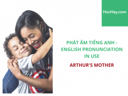 Phát âm tiếng Anh - English Pronunciation in Use Intermediate - Arthur's Mother - Học Hay