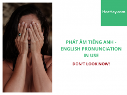 Phát âm tiếng Anh - English Pronunciation in Use Intermediate - Don't Look Now! - Học Hay