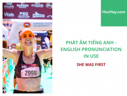 Phát âm tiếng Anh - English Pronunciation in Use Intermediate - She was FIRST - Học Hay