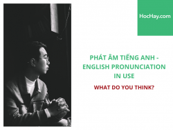 Phát âm tiếng Anh - English Pronunciation in Use Intermediate - What do you think? - Học Hay