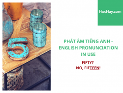 Phát âm tiếng Anh - English Pronunciation in Use Intermediate - Fifty? No, fifteen! - Học Hay