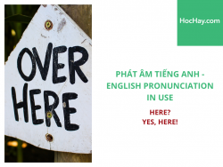 Phát âm tiếng Anh - English Pronunciation in Use Intermediate - Here? Yes, here! - Học Hay