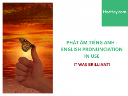 Phát âm tiếng Anh - English Pronunciation in Use Intermediate - It was brilliant! - Học Hay