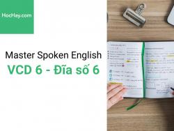 Master Spoken English - Luyện phát âm tiếng Anh-Mỹ - Đĩa số 6 - Học hay