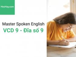 Master Spoken English - Luyện phát âm tiếng Anh-Mỹ - Đĩa số 9 - Học hay