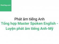 Tổng hợp Master Spoken English - Luyện phát âm tiếng Anh-Mỹ - Đĩa số 1 - 9 - Học hay
