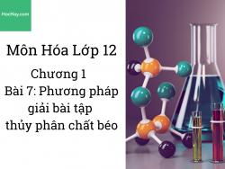 Hóa 12 - Chương 2 - Bài 6: Phương pháp giải bài tập đốt cháy xác định công thức cacbohydrate - HocHay