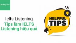 Các tips giúp bạn làm bài IELTS Listening hiệu quả hơn - Học hay