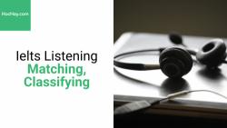 Chiến thuật làm bài Ielts Listening - Matching/Classifying - Hochay
