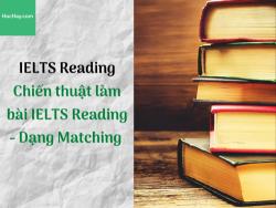 Chiến thuật làm bài IELTS Reading - Matching - HocHay