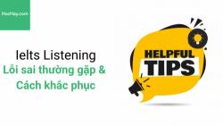 Lỗi sai thường gặp và cách khắc phục khi làm bài IELTS Listening-Học hay