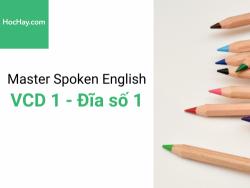 Master Spoken English - Luyện phát âm tiếng Anh-Mỹ - Đĩa số 1 - Học hay