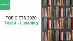Sách Luyện thi ETS TOEIC 2020 - Test 4: Listening - Học Hay