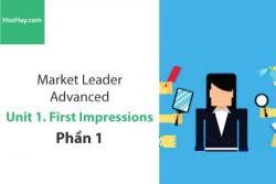Sách Market Leader Advanced – Unit 1: First Impressions – Tiếng anh thương mại – Học Hay (Phần 1)