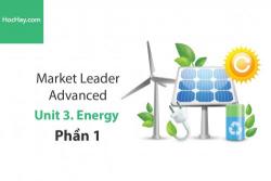 Sách Market Leader Advanced – Unit 3: Energy – Học Hay (Phần 1)