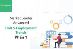 Sách Market Leader Advanced – Unit 5: Employment Trends – Tiếng anh thương mại – Học Hay (Phần 1)