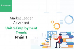Sách Market Leader Advanced – Unit 5: Employment Trends – Học Hay (Phần 1)