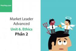 Sách Market Leader Advanced –  Unit 6: Ethics – Học Hay (Phần 2)