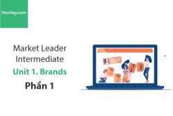 Sách Market Leader Intermediate –  Unit 1: Brands – Học Hay (Phần 1)