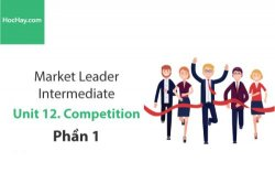 Sách Market Leader Intermediate – Unit 12: Competition – Học Hay (Phần 1)