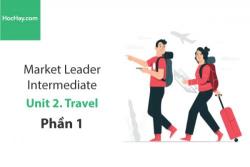 Sách Market Leader Intermediate –  Unit 2: Travel – Học Hay (Phần 1)