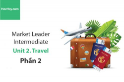 Sách Market Leader Intermediate –  Unit 2: Travel – Học Hay (Phần 2)