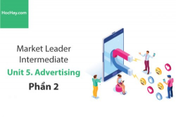 Sách Market Leader Intermediate – Unit 5: Advertising – Học Hay (Phần 2)