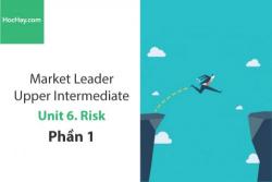 Sách Market Leader Upper Intermediate – Unit 6: Risk – Tiếng anh thương mại – Học Hay (Phần 1)