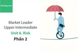 Sách Market Leader Upper Intermediate – Unit 6: Risk – Tiếng anh thương mại – Học Hay (Phần 2)