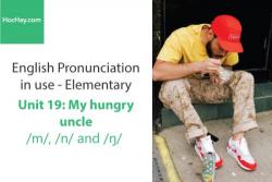 Sách Phát âm tiếng anh – Unit 19: Cách phát âm /m/, /n/ và /ŋ/– Học Hay