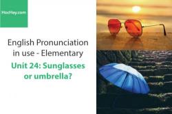 Sách Phát âm tiếng anh – Unit 24: Cách phát âm: phụ âm (Phần 1) – Học Hay