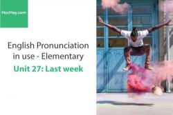 Sách Phát âm tiếng anh – Unit 27: Cách phát âm: phụ âm (Phần 4) – Học Hay