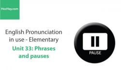 Sách Phát âm tiếng anh – Unit 33: Đoạn và chỗ ngừng nghỉ – Học Hay