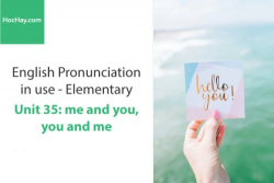 Sách Phát âm tiếng anh – Unit 35: Từ nối 2 – Học Hay