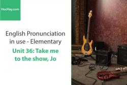 Sách Phát âm tiếng anh – Unit 36: Nhịp điệu – Học Hay