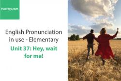 Sách Phát âm tiếng anh – Unit 37: Dạng yếu và dạng mạnh của từ 1 – Học Hay