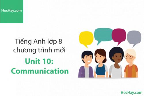 Tiếng Anh lớp 8 – Unit 10: Communication – Học Hay