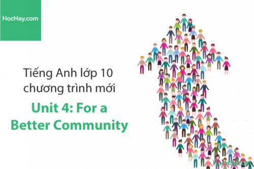 Tiếng Anh lớp 10 – Unit 4: For a Better Community – Học Hay