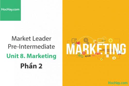 Market Leader Pre-intermediate – Unit 8: Marketing – Tiếng anh thương mại – Học Hay (Part 2)