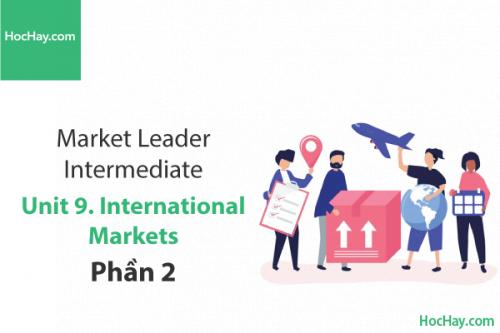 Market Leader Intermediate – Unit 9: International Markets – Tiếng anh thương mại – Học Hay (Part 2)