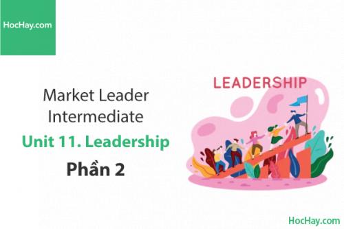 Market Leader Intermediate – Unit 11: Leadership – Tiếng anh thương mại – Học Hay (Part 2)