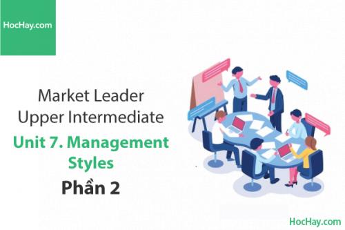 Market Leader Upper Intermediate – Unit 7: Management Styles – Tiếng anh thương mại – Học Hay (Part 2)